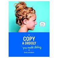 Copy a drdoly pro malé slečny - Kniha