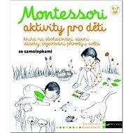 Montessori Aktivity pro děti - Kniha