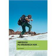 Amerikou po hřebenech hor: na koňské stezce z Mexika do Kanady - Kniha