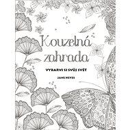 Kouzelná zahrada: Vybarvi si svůj svět - Kniha