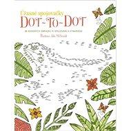 Úžasné spojovačky DOT-TO-DOT: 80 krásných obrázků k spojování a vybarvování - Kniha