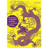 Rozmarné a tajuplné příběhy ze staré Číny - Kniha