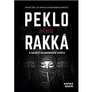 Peklo jménem Rakká: V zajetí islámského státu - Kniha