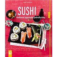 Sushi: Kultovní japonské jednohubky - Kniha