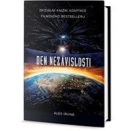 Den nezávislosti: Oficiální knižní adaptace filmového bestselleru - Kniha