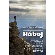 Náboj: Aktivování deseti lidských pohonných sil, které vás naplní životem - Kniha