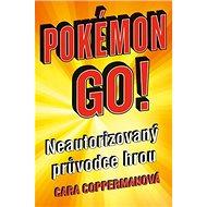 POKÉMON GO Neautorizovaný průvodce hrou - Kniha