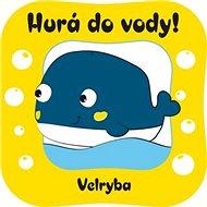 Hurá do vody! Velryba - Kniha