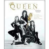 Queen: Největší ilustrovaná historie králů rocku - Kniha