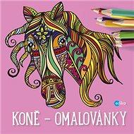 Koně - Omalovánky - Kniha