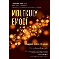 Molekuly emocí: Věda o medicíně těla a duše - Kniha