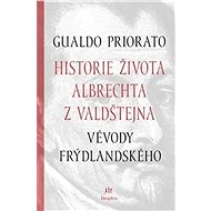 Historie života Albrechta z Valdštejna: Vévody Frýdlantského - Kniha