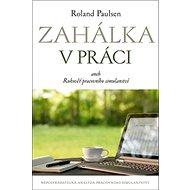 Zahálka v práci aneb Rukověť pracovního simulantství - Kniha