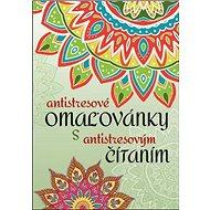 Antistresové omaľovánky s antistresovým čítaním - Kniha