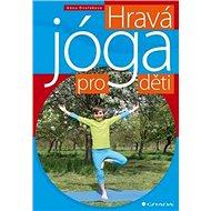 Hravá jóga pro děti - Kniha
