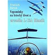 Vzpomínky na letecký život: a zrcadlo L-13A Blaník