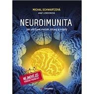 Neuroimunita: Jak udržovat mozek zdravý a mladý