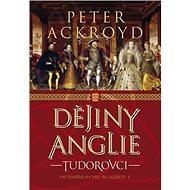 Dějiny Anglie Tudorovci: 2 díl - Kniha