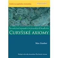 CURYŠSKÉ AXIOMY: Investiční tajemství švýcarských bankéřů - Kniha