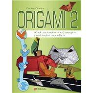 Origami 2: Krok za krokem k úžasným papírovým modelům