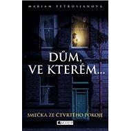 Dům, ve kterém… Smečka ze čtvrtého pokoje - Kniha