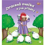 Ztracená ovečka a jiné příběhy - Kniha