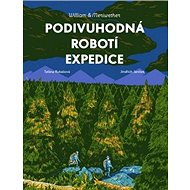 Podivuhodná robotí expedice: William & Meriwether - Kniha