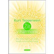 Žít v harmonii: Můj vztah k sobě, k partnerovi, ke světu a k univerzální energii - Kniha