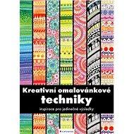 Kreativní omalovánkové techniky - Kniha