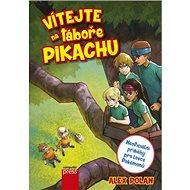 Vítejte na táboře Pikachu: Neoficiální příběhy pro lovce Pokémonů - Kniha