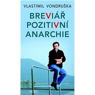 Breviář pozitivní anarchie - Kniha