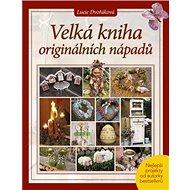 Velká kniha originálních nápadů