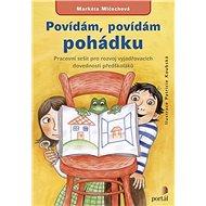 Povídám, povídám pohádku: Pracovní sešit pro rozvoj vyjadřovacích dovedností předškoláků - Kniha