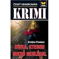 Dívka, kterou  nikdo nehledal: Český krimiromán - Kniha