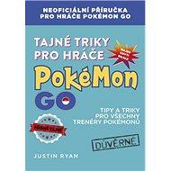 Tajné triky pro hráče Pokémon GO - Kniha