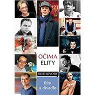 Očima elity Film a divadlo: Rozhovory - Kniha