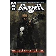 Punisher Max 9 Dlouhá chladná tma - Kniha