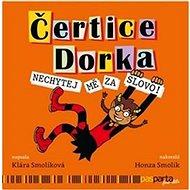 Čertice Dorka: Nechytej mě za slovo! - Kniha