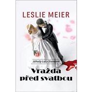 Vražda před svatbou: záhady Lucy Stoneové - Kniha