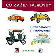 Co zažily tatrovky: Autopohádky z Kopřivnice - Kniha