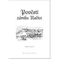 Pověsti zámku Račice - Kniha