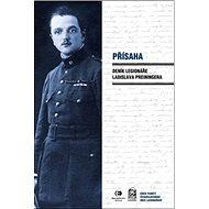 Přísaha: Deník legionáře Ladislava Preiningera - Kniha
