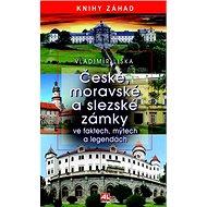 České, moravské a slezské zámky: ve faktech, mýtech a legendách - Kniha