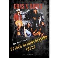 Guns n´ Roses: Příběh nejslavnějšího turné - Kniha