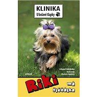 Riki má štěňátka: Klinika U bolavé tlapky - Kniha