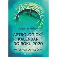 Astrologický kalendář do roku 2020: Jací jsme a co nás čeká - Kniha
