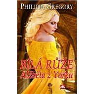 Bílá růže Alžběta z Yorku - Kniha