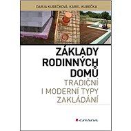 Základy rodinných domů: tradiční i moderní typy zákládání - Kniha