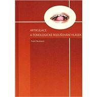 Artikulace a fonologické rozlišování hlásek - Kniha