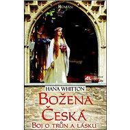 Božena Česká Boj o trůn a lásku - Kniha